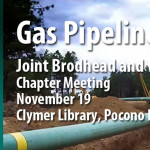 Pennsylvania's Gas Pipelines Joint Brodhead and Western Pocono TU chapter meeting