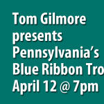 Tom Gilmore Presents Pennsylvania's Blue Ribbon Trout Streams April 12