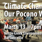 March 2019 Chapter Meeting features Climate Change and Our Pocono Waters
