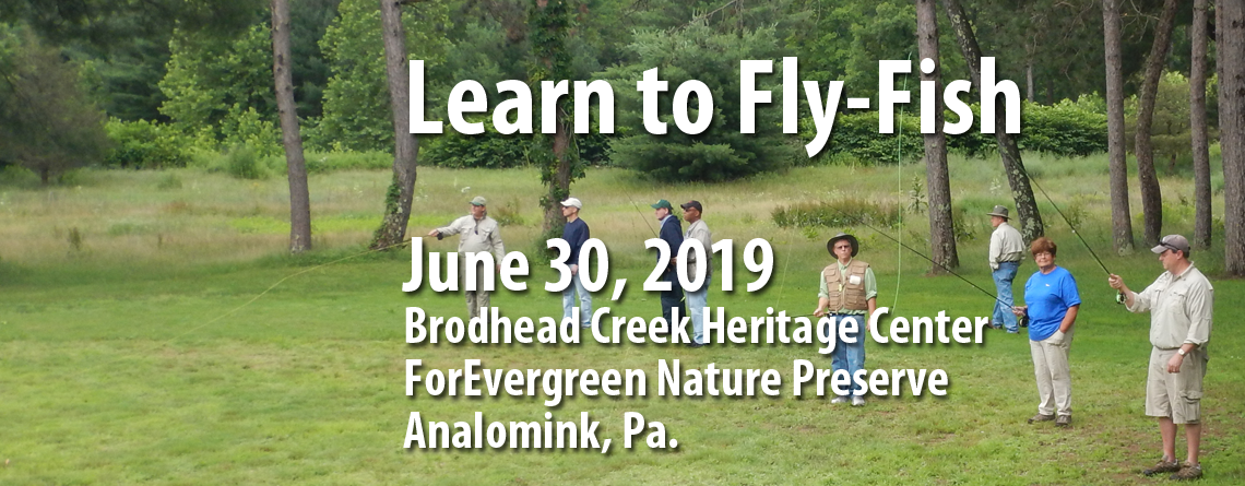 Learn to Fly-Fish June 30 at the Brodhead Creek Heritage Center in Analomink